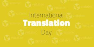 International Translation Day 2018 Vistatec